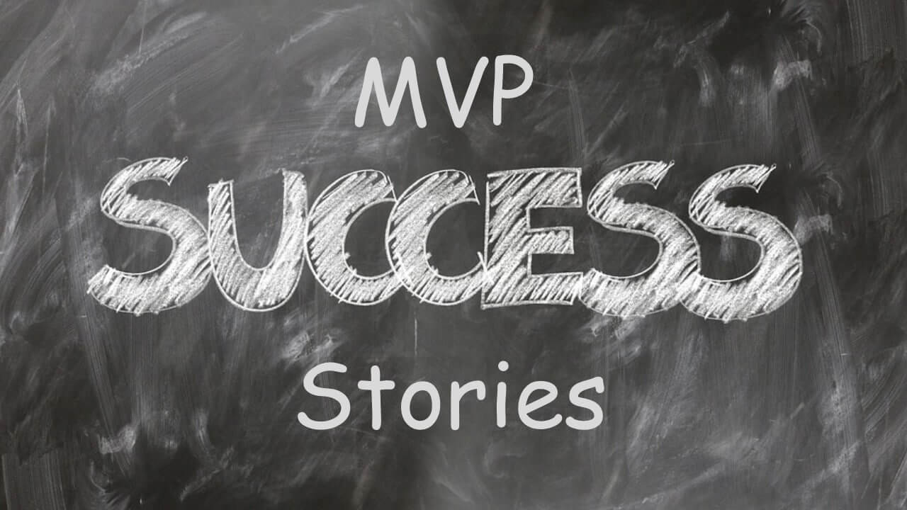 Minimum Viable Product (MVP) – Brilliant Success Stories