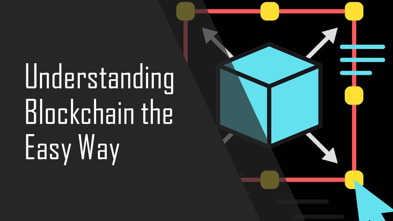 Understanding Blockchain The Easy Way