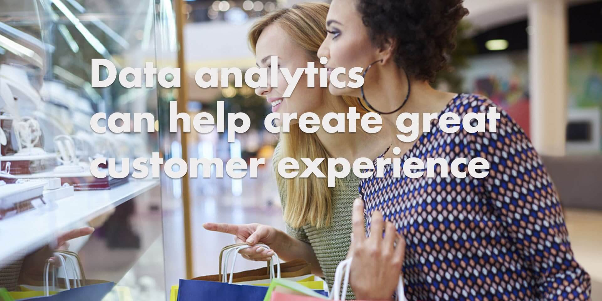Customer Experience based on Data Analytics